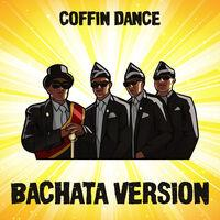 Coffin Dance (Bachata Version)