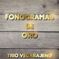 Fonogramas de Oro: Trio Vegabajeño