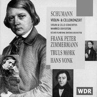 Schumann: Vilolin Concerto/Cello Concerto/