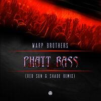 Phatt Bass (Red Sun, Shade Remix)