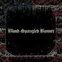 Blood-Spangled Banner