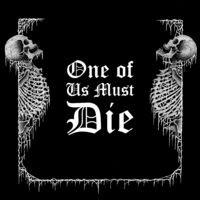 One of Us Must Die