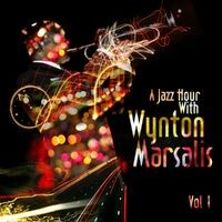 A Jazz Hour With Wynton Marsalis Vol. 1