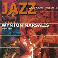 Jazz Café Presents Wynton Marsalis - Angel Eyes (Live)