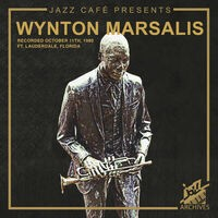 Jazz Café Presents: Wynton Marsalis (Recorded October 11th, 1980, Ft. Lauderdale, Florida)
