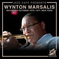 Jazz Café Presents: Wynton Marsalis (Recorded October 19th, 1977, New York City)