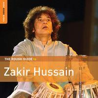 Rough Guide To Zakir Hussain