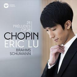 Chopin: 24 Préludes - Brahms: Intermezzo, Op. 117 No. 1 - Schumann: Ghost Variations