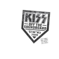 KISS Off The Soundboard: Tokyo 2001 (Live)