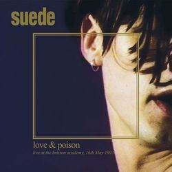 Love & Poison: Live at the Brixton Academy, 16th May, 1993
