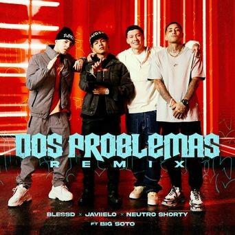 Dos Problemas (feat. Big Soto) (Remix)