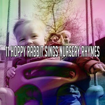 11 Hoppy Rabbit Sings Nursery Rhymes