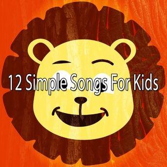 12 Simple Songs for Kids