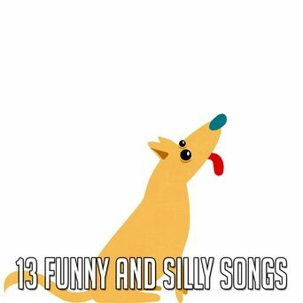 13 Funny and Silly Songs
