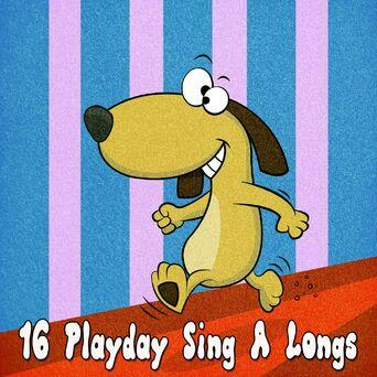 16 Playday Sing a Longs