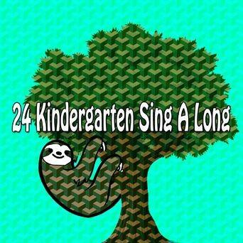 24 Kindergarten Sing a Long