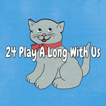 24 Play a Long with Us