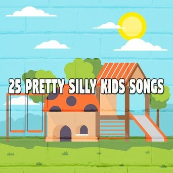 25 Pretty Silly Kids Songs