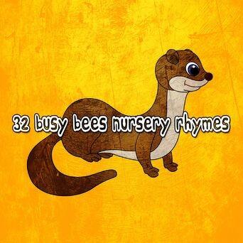 32 Busy Bees Nursery Rhymes
