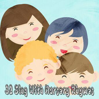 32 Sing with Nursery Rhymes