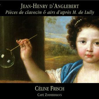 d'Anglebert: Pièces de clavecin & airs d'après M. de Lully