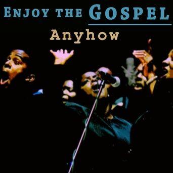 Enjoy the Gospel