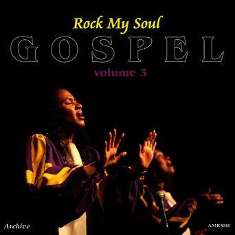 Gospel, Vol. 3: Rock My Soul