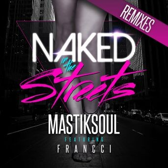 Naked In The Streets (Remixes)