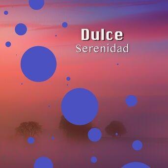 # Dulce Serenidad