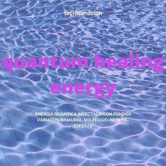 Quantum Healing Energy